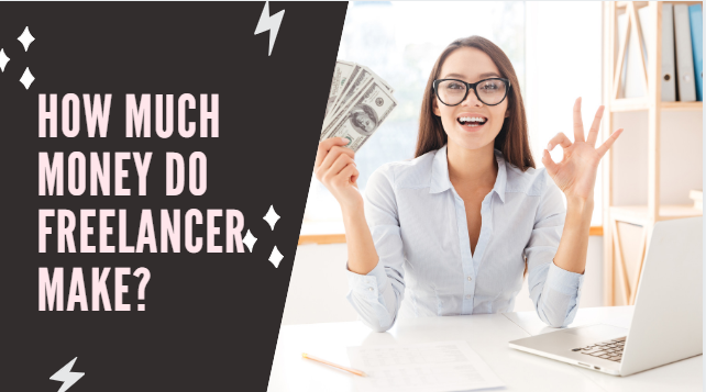 How Much Do freelancers Make